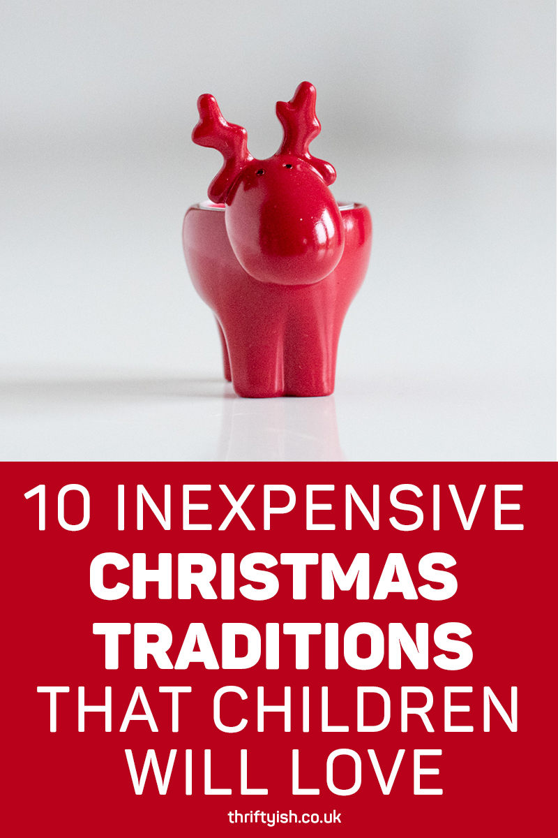10 Inexpensive Christmas Traditions That Children Will Love – Hannah @ Thriftyish | Making family life thrifty, frugal and fun!
